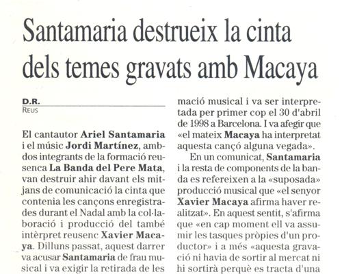 Ariel Santamaria destrueix la cinta dels temes gravats amb Macaya
